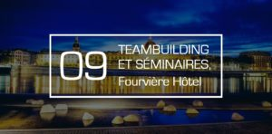 team building et seminaire fourviere hotel
