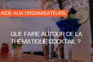 La thématique du cocktail sur vos événements d'entreprise